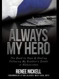 Always My Hero: The Road to Hope & Healing Following My Brother's Death in Afghanistan
