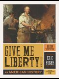 Give Me Liberty!, Volume 1: An American History: To 1877