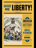 Give Me Liberty!: An American History [With Online Learning Tools]