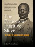 The Princeton Fugitive Slave: The Trials of James Collins Johnson