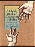 A Child's Book of Character Building, Book 1: Growing Up in God's World-At Home, at School, at Play