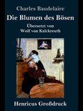Die Blumen des Bösen (Großdruck): Übersetzt von Wolf von Kalckreuth