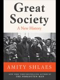 Great Society: A New History of the 1960s in America