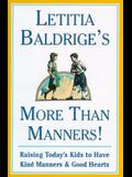 LETITIA BALDRIGES MORE THAN MANNERS : Raising Today's Kids to Have Kind Manners and Good Hearts