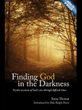 Finding God in the Darkness: Twelve Accounts of God's Care Through Difficult Times