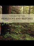 Twilight of the Hemlocks and Beeches