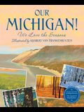 Our Michigan!: We Love the Seasons