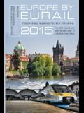 Europe by Eurail 2015: Touring Europe by Train