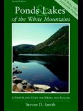 Ponds and Lakes of the White Mountains: A Four-Season Guide for Hikers and Anglers