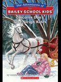 The Bailey School Kids #28: Unicorns Don't Give Sleigh Rides: Unicorns Don't Give Sleigh Rides