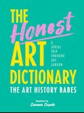 The Honest Art Dictionary: A Jovial Trip Through Art Jargon