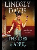 The Ides of April: A Flavia Albia Mystery (Flavia Albia Series)