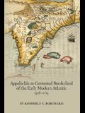 Appalachia as Contested Borderland of the Early Modern Atlantic, 1528-1715, 574