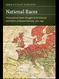 National Races: Transnational Power Struggles in the Sciences and Politics of Human Diversity, 1840-1945