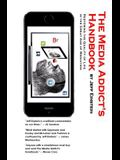 The Media Addict's Handbook: Restoring the Quality of Life in the Great Age of Mediation