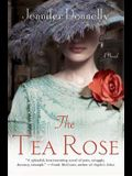 The Tea Rose: A Novel (The Tea Rose Series)