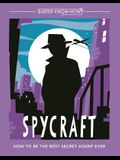 Spycraft: How to Be the Best Secret Agent Ever