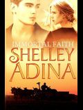 Immortal Faith: A young adult novel of vampires and unholy love