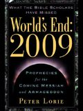 World's End: 2009: Prophecies for the Coming Messiah and Armageddon