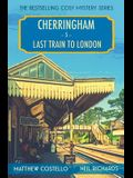 Last Train to London: A Cherringham Cosy Mystery