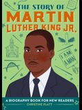 The Story of Martin Luther King Jr.: A Biography Book for New Readers