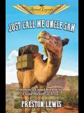 Just Call Me Uncle Sam: Or How a Camel Born at Sea Found Himself in Texas