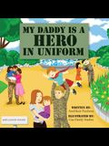 My Daddy is a Hero in Uniform