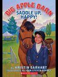 Saddle Up, Happy! (Big Apple Barn)