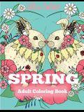 Spring Adult Coloring Book: Adult Coloring Book Celebrating Springtime, Flowers, and Nature