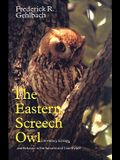 Eastern Screech Owl, Volume 16: Life History, Ecology, and Behavior in the Suburbs and Countryside