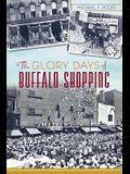 The Glory Days of Buffalo Shopping