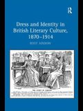 Dress and Identity in British Literary Culture, 1870-1914