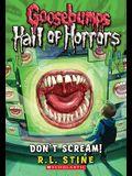 Don't Scream! (Goosebumps Hall of Horrors #5), 5