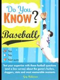 Do You Know Baseball?: Test your expertise with these fastball questions (and a few curves) about the game's hurlers, sluggers, stats and most memorable moments