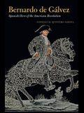Bernardo de Gálvez: Spanish Hero of the American Revolution