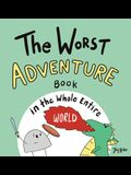 The Worst Adventure Book in the Whole Entire World