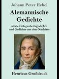 Alemannische Gedichte (Großdruck): sowie Gelegenheitsgedichte und Gedichte aus dem Nachlass