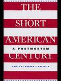 The Short American Century: A Postmortem