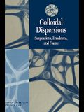 Colloidal Dispersions: Suspensions, Emulsions, and Foams