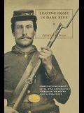Leaving Home in Dark Blue: Chronicling Ohio's Civil War Experience Through Memoirs and Literature