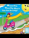 Wiener Dog, Wiener Dog, How'd You Get So Long?