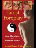 Taoist Foreplay: Love Meridians and Pressure Points