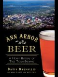 Ann Arbor Beer: A Hoppy History of Tree Town Brewing