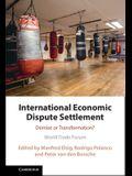 International Economic Dispute Settlement: Demise or Transformation?