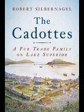 The Cadottes: A Fur Trade Family on Lake Superior