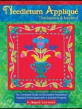 Needleturn Appliqué the Basics & Beyond: The Complete Guide to Successful Needleturn Appliqué Techniques with 9 Colorful Projects