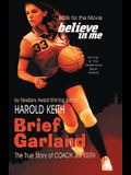 Brief Garland: The True Story of Coach Jim Keith