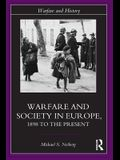 Warfare and Society in Europe: 1898 to the Present
