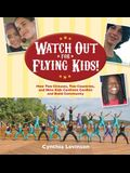 Watch Out for Flying Kids: How Two Circuses, Two Countries, and Nine Kids Confront Conflict and Build Community