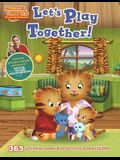 Daniel Tiger's Neighborhood: Let's Play Together!: 365 Activities, Games & Projects for Young Children